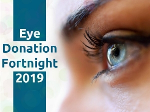National Eye Donation Fortnight 2019 Current Status Of Eye Donation In India