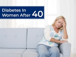 After 40 Diabetes In Women Symptoms Causes Risk Factors Treatment And Prevention