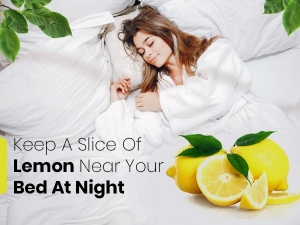 Benefits Of Keeping A Sliced Lemon Next To Your Bed