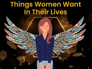 International Women S Day Things Women Want In Their Lives