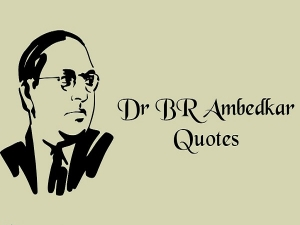 Famous Quotes By Dr B R Ambedkar