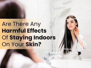 How Staying Indoors Affects Our Skin
