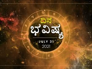 Dina Bhavishya 31 July 2021 Today Rashi Bhavishya Daily Horoscope In Kannada